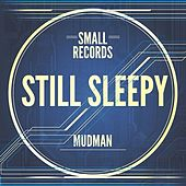Still Sleepy (EP) by Mudman