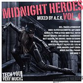 Midnight Heroes Vol. 4 (Mixed By A.C.K.) by Various Artists