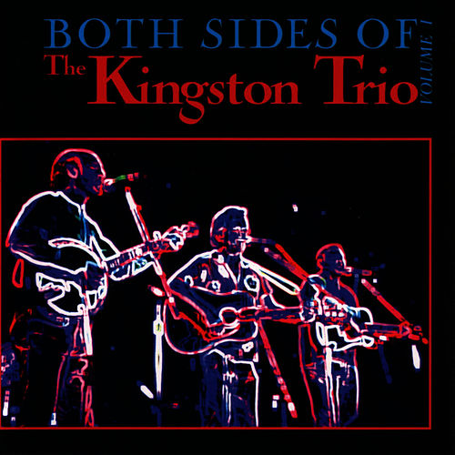 Both Sides Of The Kingston Trio Vol. 1 by The Kingston Trio