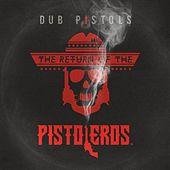 The Return of the Pistoleros by Dub Pistols