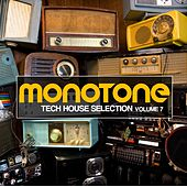 Monotone, Vol. 7 (Tech House Selection) by Various Artists