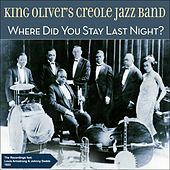 Where Did You Stay Last Night? (Original Recordings 1923) by King Oliver's Creole Jazz Band