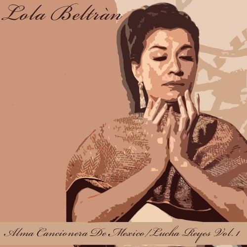 Alma Cancionera de Mexico / Lucha Reyes, Vol. 1 von Lola Beltran
