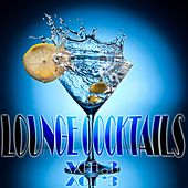 Lounge Cocktails, Vol.3 (Delicious Grooves for Café Bar and Hotel Suites) by Various Artists