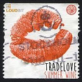 Summer Wine by Tradelove
