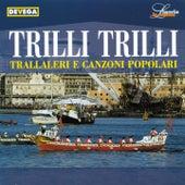 Trilli trilli (Trallaleri e canzoni popolari genovesi) by Various Artists