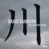 Time and The River by David Sanborn