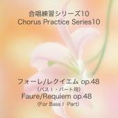 Chorus Practice Series 10, Faure: Requiem Op. 48 (Training Tracks for Bass Part 1) by Masaaki Ishiyama