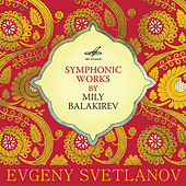 Symphonic Works by Mily Balakirev by USSR State Academic Symphony Orchestra
