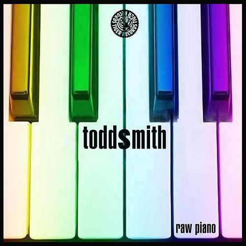 Raw Piano by Todd Smith