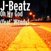 Oh My God (feat. Wendy) by JBeatz