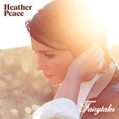Fairytales by Heather Peace