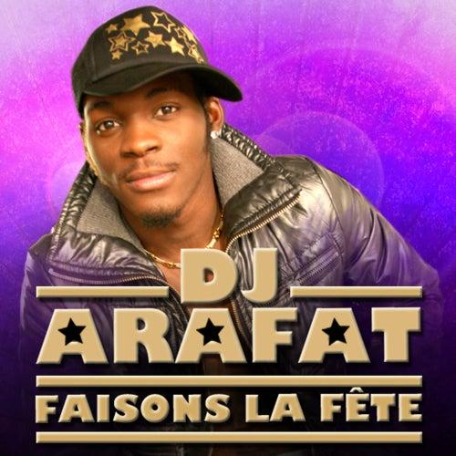 Faisons la fête by DJ Arafat