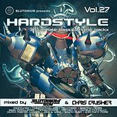 Hardstyle, Vol. 27 (36 Ultimate Bass Banging Trackx Mixed By Blutonium Boy & Chris Crusher) by Various Artists