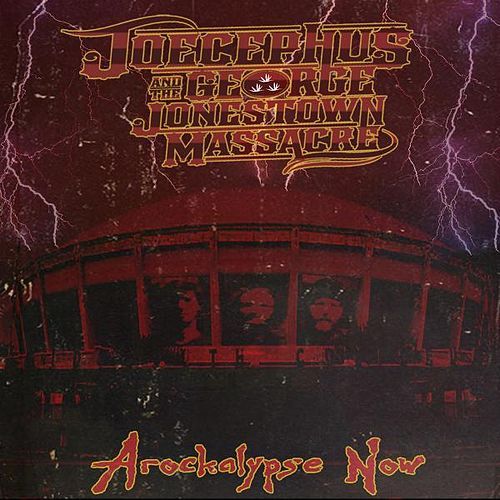 Arockalypse Now by Joecephus and the George Jonestown Massacre