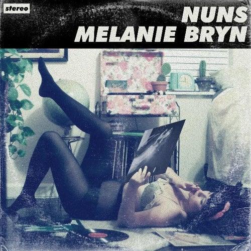Melanie Bryn by The Nuns