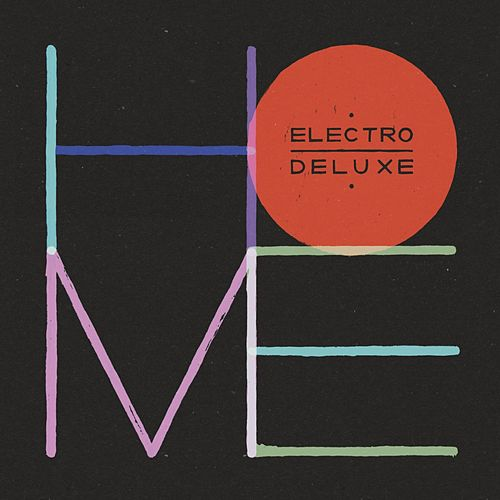Home (Deluxe Version) by Electro Deluxe