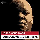 Leave Your Mark by Lynn Jordan