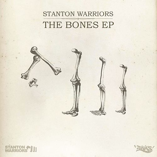 The Bones by Stanton Warriors