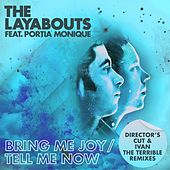 Bring Me Joy / Tell Me Now (Director's Cut & Ivan the Terrible Remixes) by The Layabouts