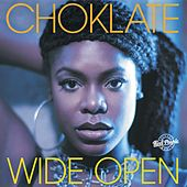 Wide Open by Choklate