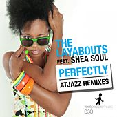 Perfectly (Atjazz Remixes) by The Layabouts