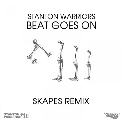 Beat Goes On (Skapes Remix) by Stanton Warriors