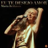 Eu Te Desejo Amor - Single by Maria Bethânia