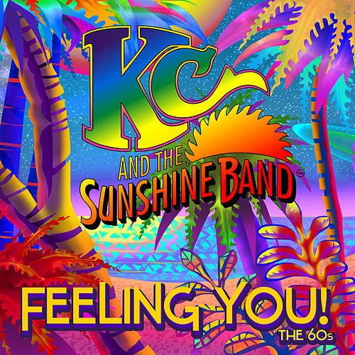 Feeling You! The 60's von KC & the Sunshine Band