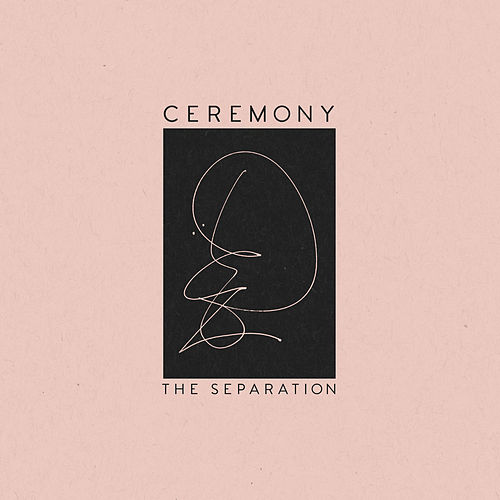 The Separation by Ceremony