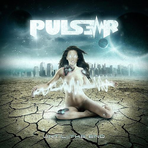 Until the End - EP by Pulser