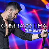 Se É Pra Beber, Eu Bebo - Single by Gusttavo Lima