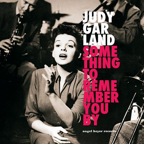 Something to Remember You By by Judy Garland