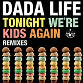 Tonight We're Kids Again by Dada Life