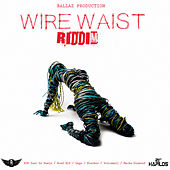 Wire Waist Riddim by Various Artists