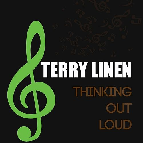 Thinking Out Loud - Single by Terry Linen