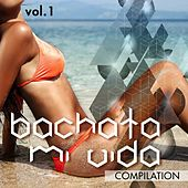 Bachata Mi Vida Compilation, Vol. 1 - EP by Various Artists