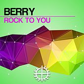 Rock to You by Berry