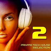 Private Tech House Selection, Vol. 2 (A Tech House Beat Selection) by Various Artists