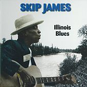 Illinois Blues by Skip James