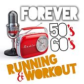 Forever 50's and 60's (Running and Workout) by Various Artists