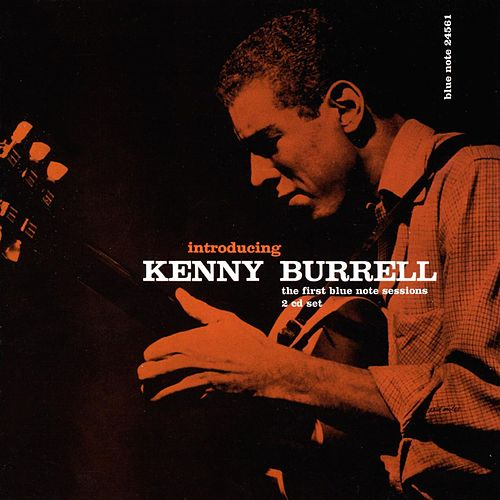 Introducing...The First Blue Note Sessions von Kenny Burrell