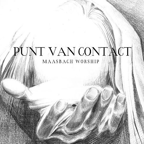 Punt Van Contact by Maasbach Worship