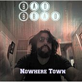 Nowhere Town by Bad Brad