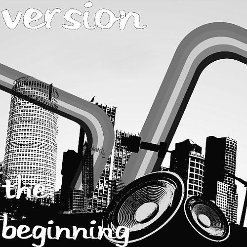 The Beginning by Version