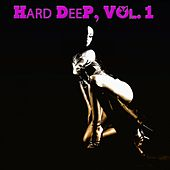 Hard Deep, Vol. 1 - Unique Journey into Deep House Music by Various Artists