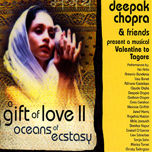 A Gift Of Love II: Oceans Of Ecstasy-A... by Deepak Chopra