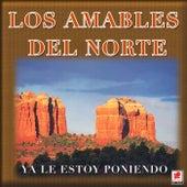Ya Le Estoy Poniendo by Los Amables Del Norte