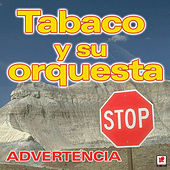 Advertencia by Tabaco Y Su Orquesta