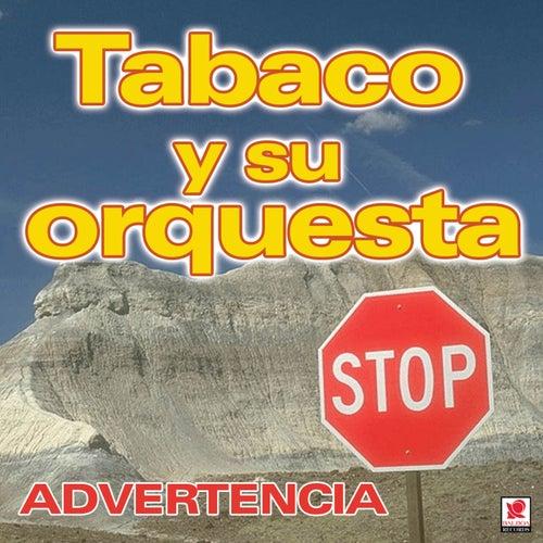 Advertencia by Tabaco Y Su Orquesta